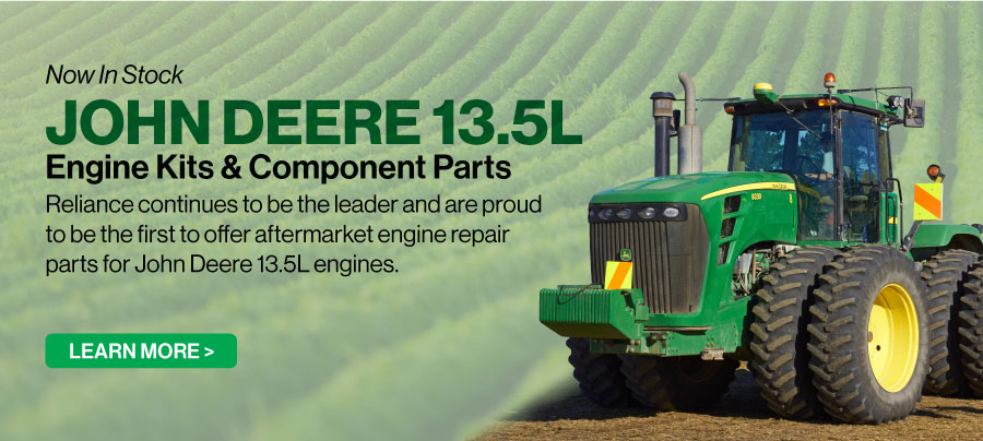 Now In Stock John Deere 13.5LEngine Kits & Component Parts - Learn More